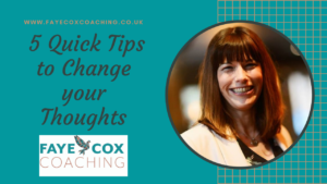 5 quick tips to change you thoughts